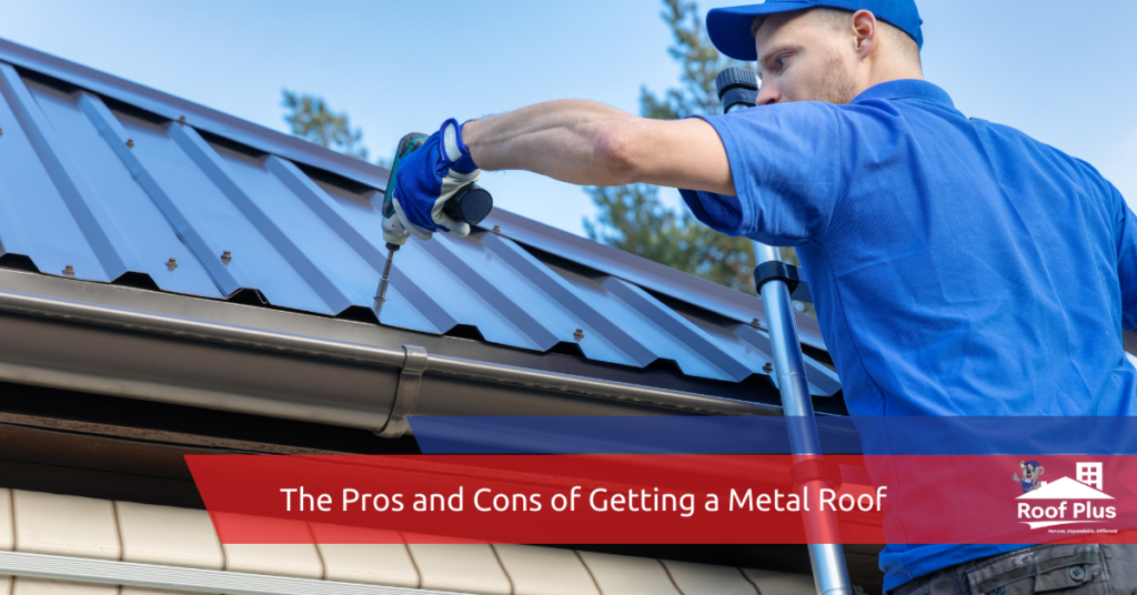 A Roof Plus contractor installs a metal roof.
